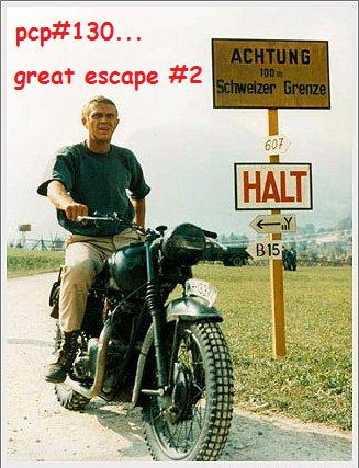 PCP#130… Great Escape # 2…