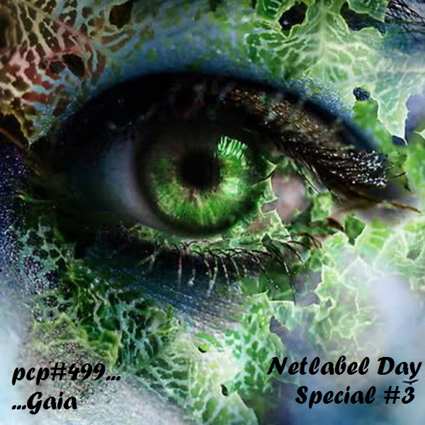 PCP#499... Gaia (Netlabel Day Special #3).....
