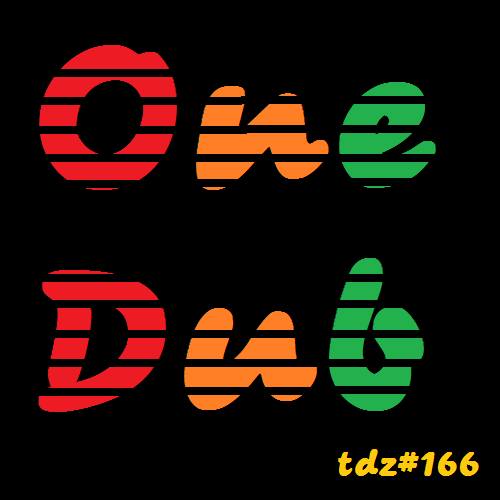 TDZ#166... One Dub.....