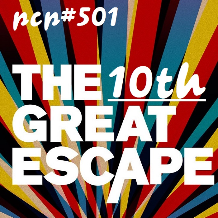 PCP#501... The 10th Great Escape!
