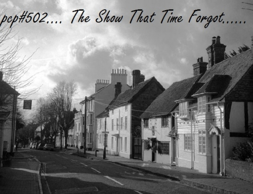 PCP#502… The Show That Time Forgot!