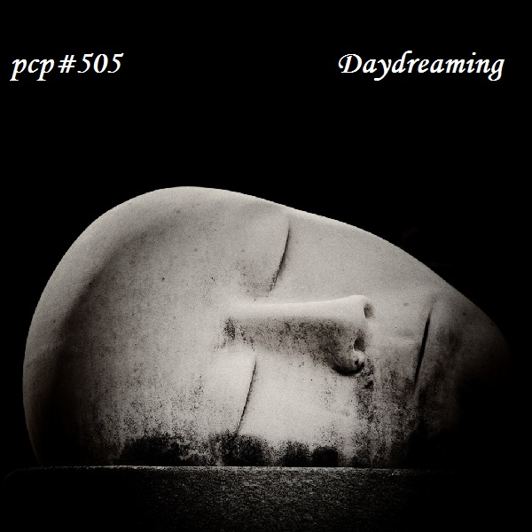 PCP#505... Daydreaming (Netlabel Day 2016: Part 3)