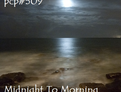 PCP#509… Midnight To Morning