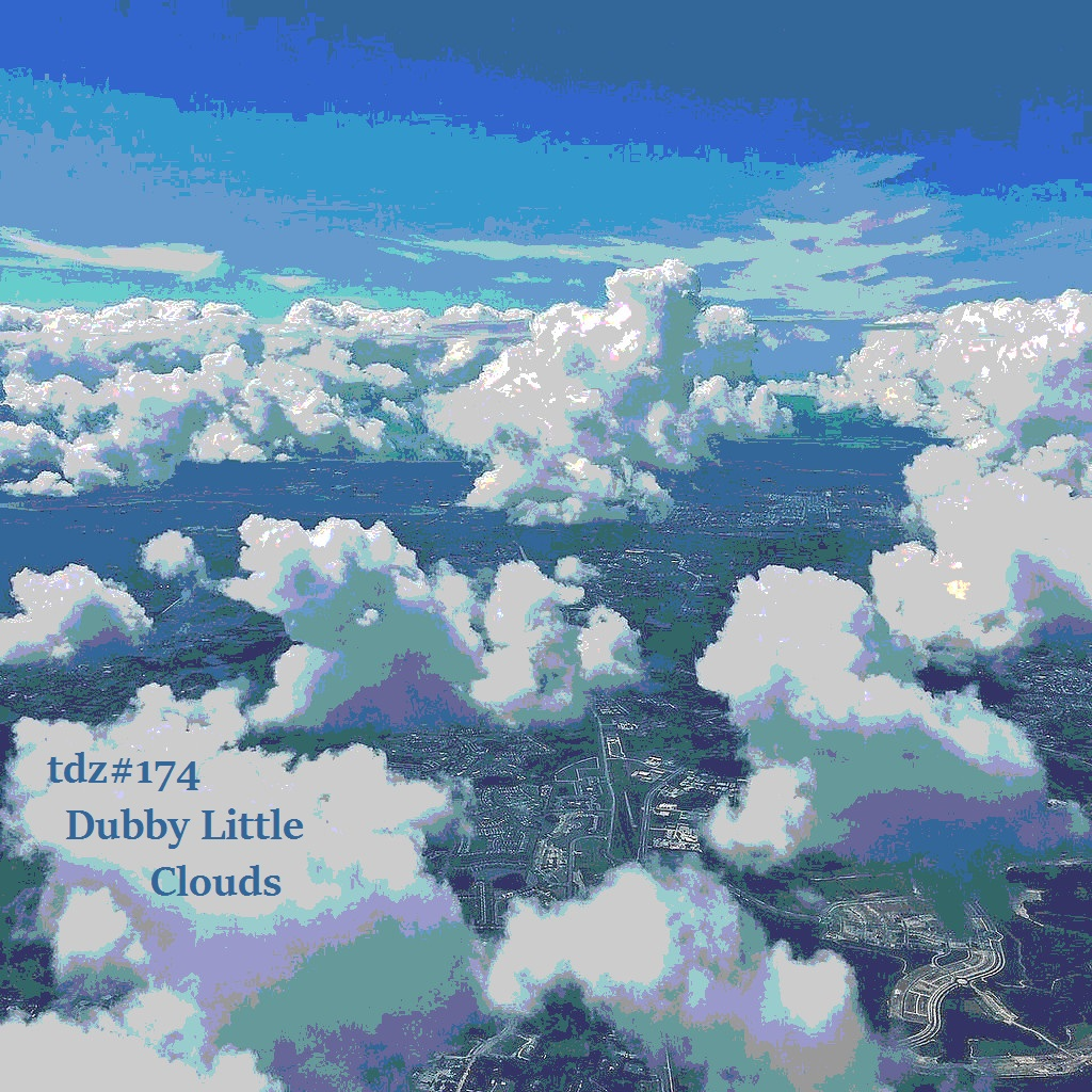 TDZ#174... Little Dubby Clouds.....