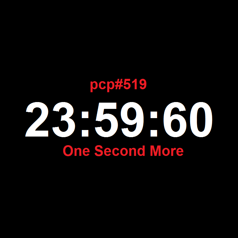 PCP#519... One Second More...