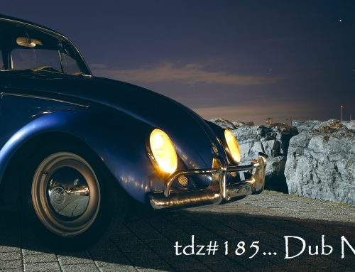 TDZ#185… Dub Night…..