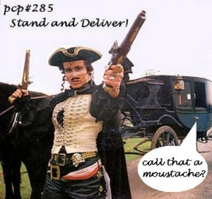 8 years ago... PCP#285 ... Stand And Deliver!...