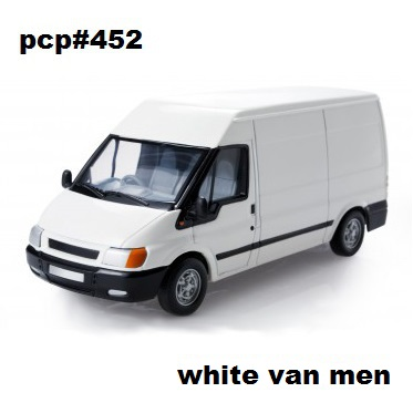 4 years ago...PCP#452... White Van Men...!