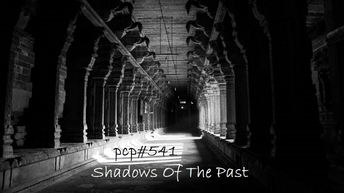 PCP#541... Shadows Of The Past