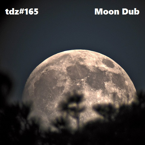 2 years ago...TDZ#165… Moon Dub…