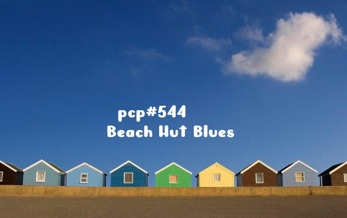 PCP#544... Beach House Blues...