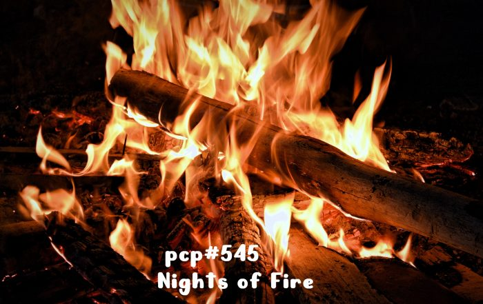 PCP#545... Nights of Fire...