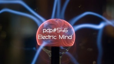 PCP#546... Electric Mind...