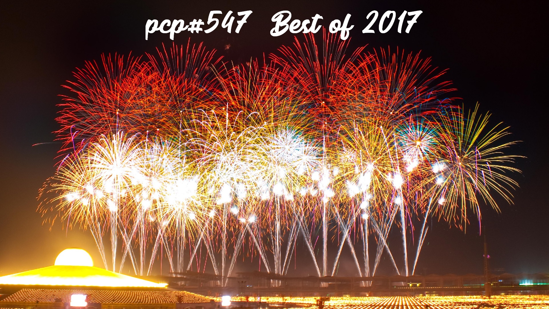 PCP#547... Best of 2017...