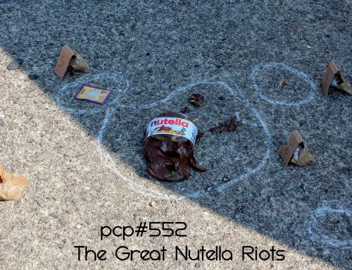 PCP#552… The Great Nutella Riots…