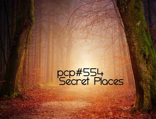 PCP#554… Secret Places…