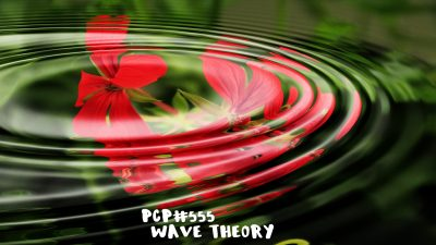 PCP#555... Wave Theory...