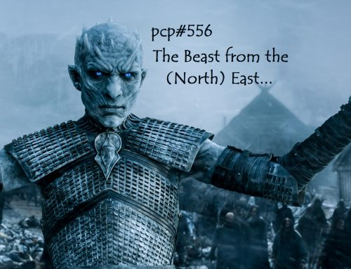 PCP#556… The Beast from the (North) East…