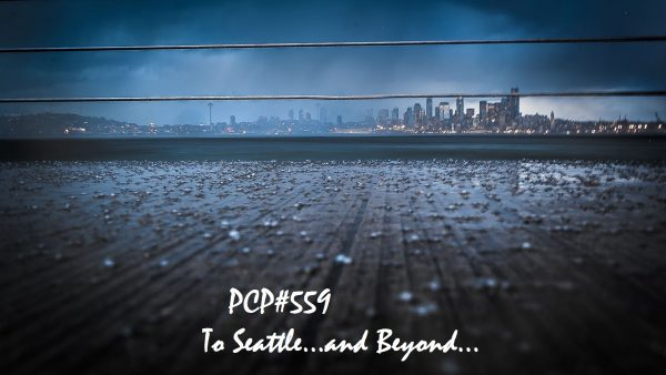 PCP#559... To Seattle .... and Beyond!...