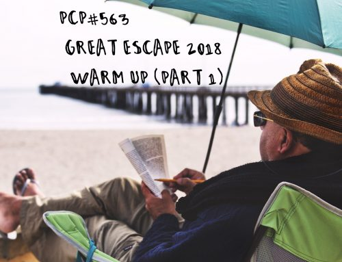 PCP#563… Great Escape 2018 – Warm Up Part 1….