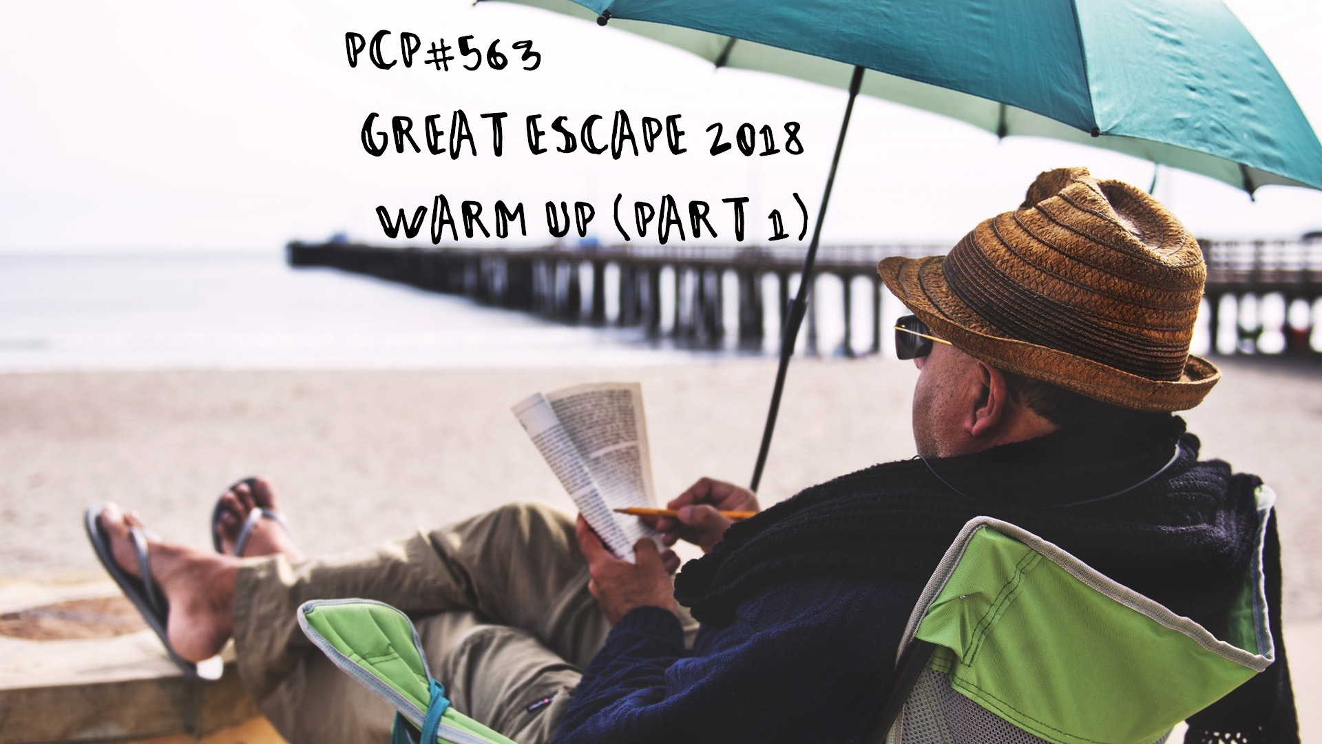 PCP#563... Great Escape 2018 - Warm Up Part 1....