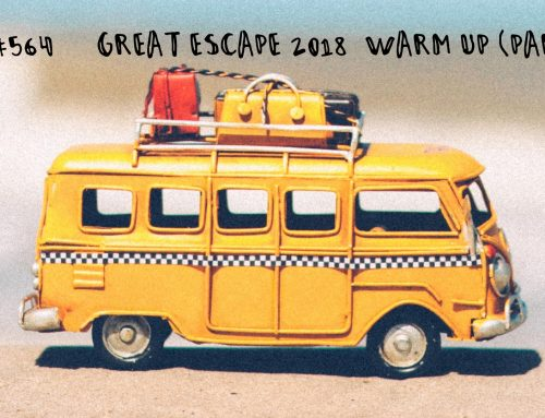 PCP#564… Great Escape 2018 – Warm Up Part 2….