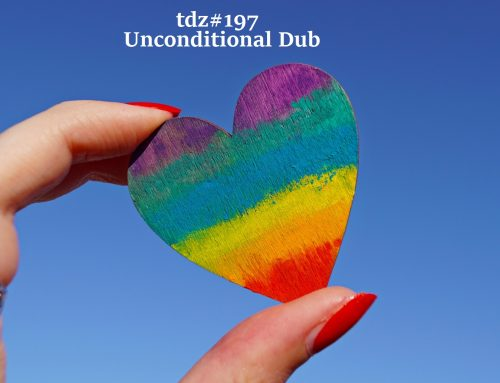 TDZ#197… Unconditional Dub…..