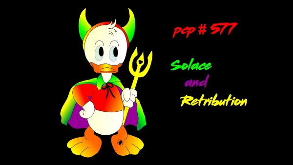 PCP#577... Solace and Retibution....