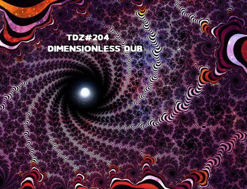 TDZ#204… Dimensionless Dub…..