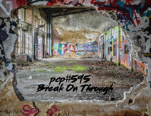 PCP#595… Break On Through….