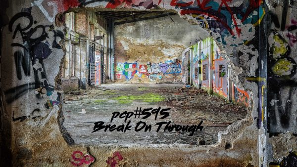 PCP#595... Break On Through....