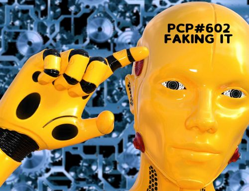 PCP#602… Faking It…