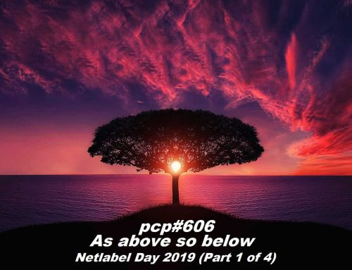 PCP#606… As Above So Below… Netlabel Day 2019 (Part 1 of 4)…
