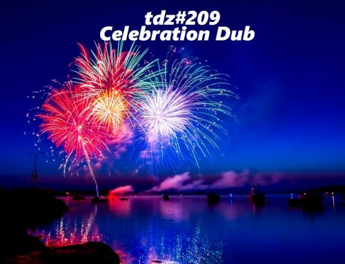 TDZ#209… Celebration Dub …..