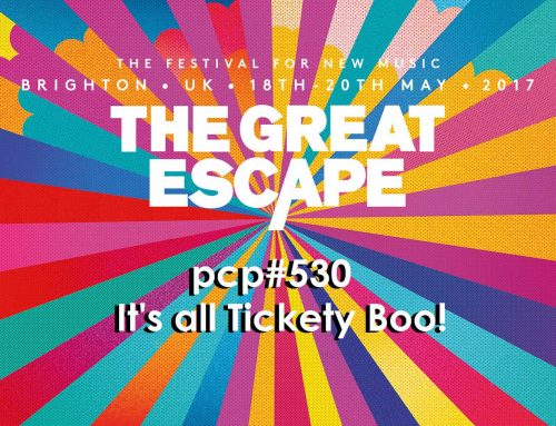 PCP#530… It's All Tickety Boo!…