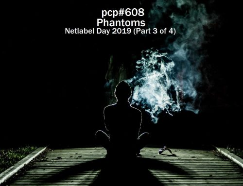 PCP#608… Phantoms… Netlabel Day 2019 (Part 3 of 4)…