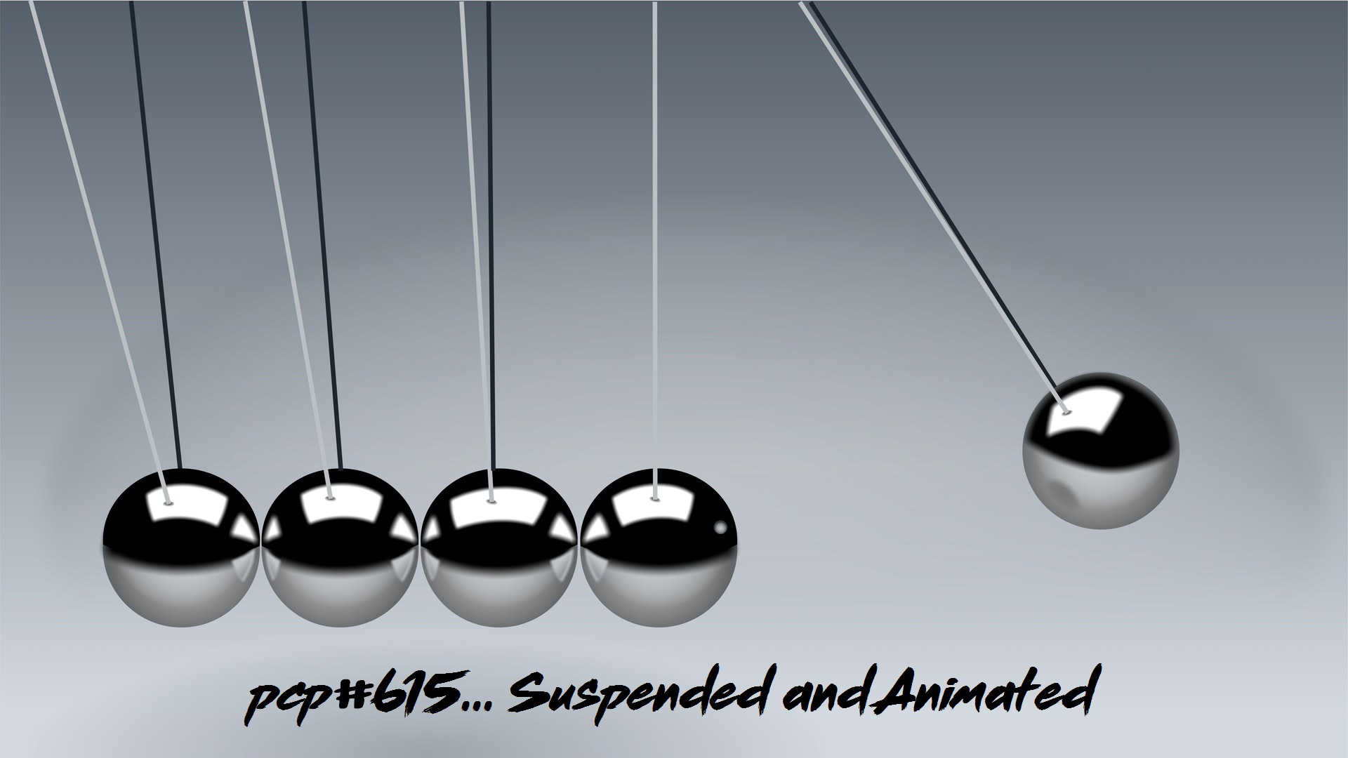 PCP#615... Suspended and Animated ....