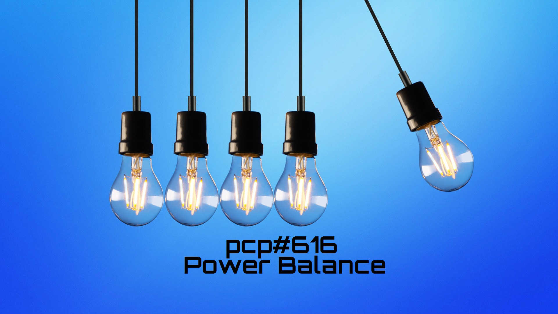 PCP#616... Power Balance....