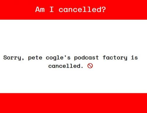 PCP#621… Am I Cancelled?….