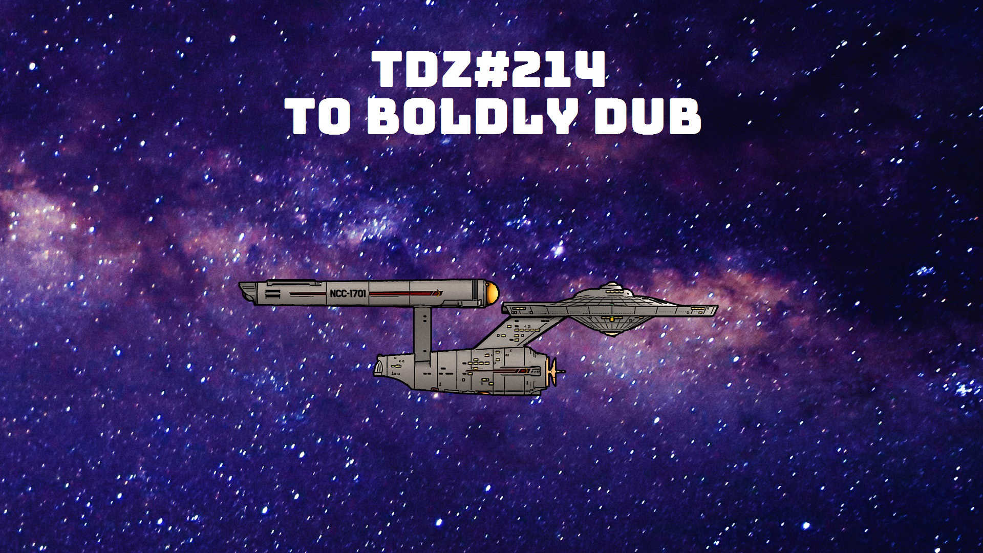 TDZ#214... To Boldly Dub .....