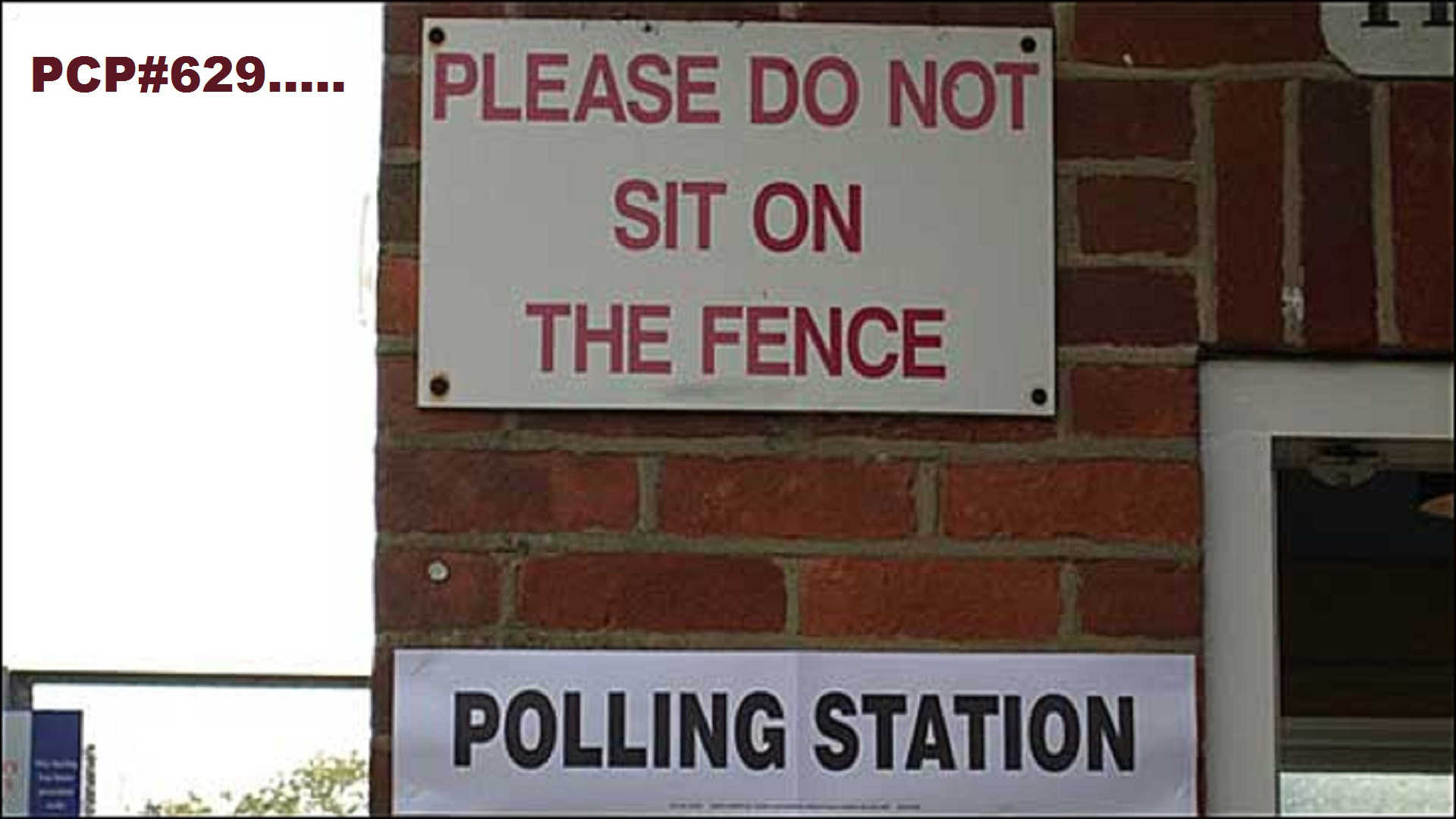 PCP#629... Please Do Not Sit On The Fence....
