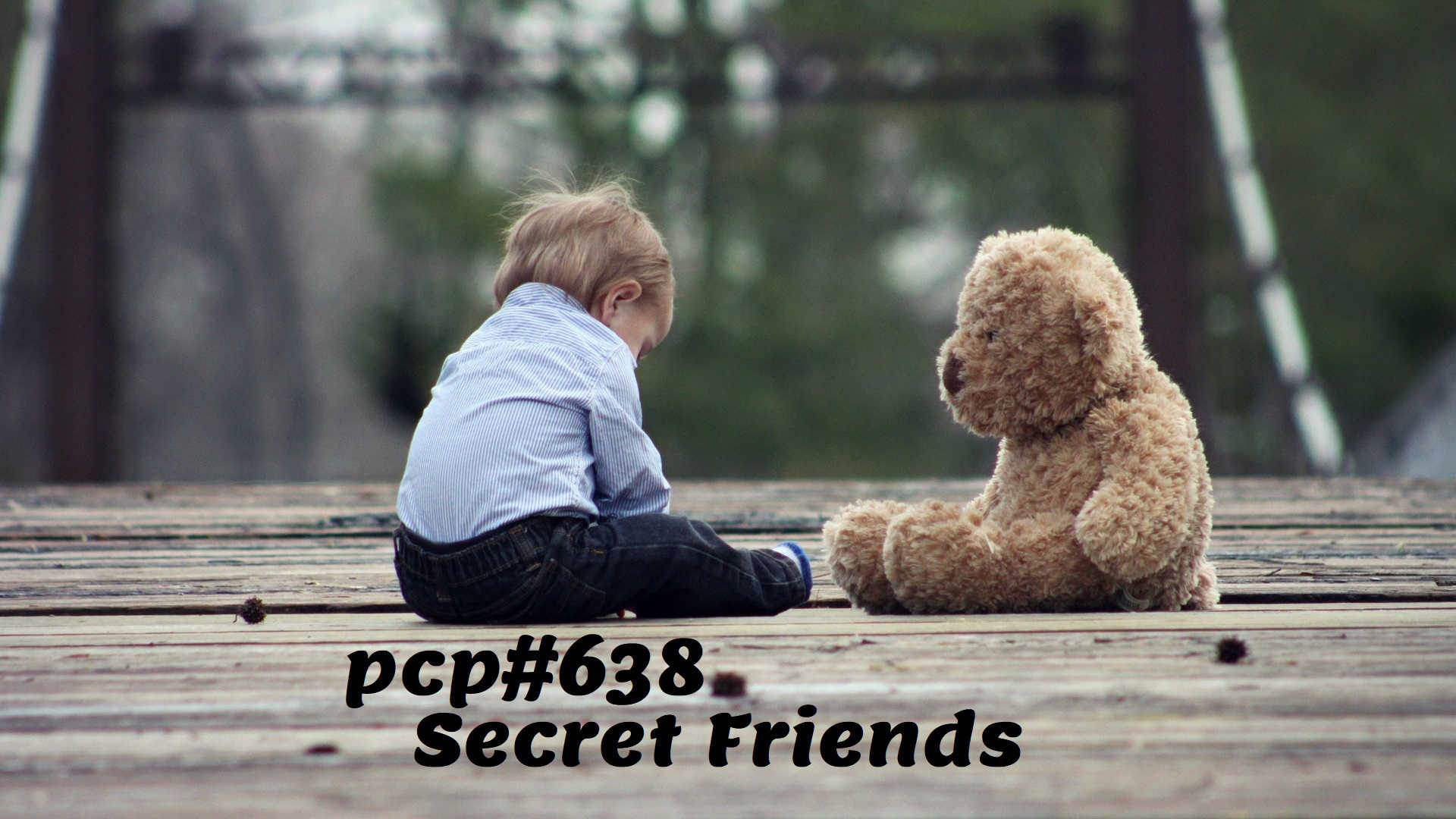PCP#638... Secret Friends....