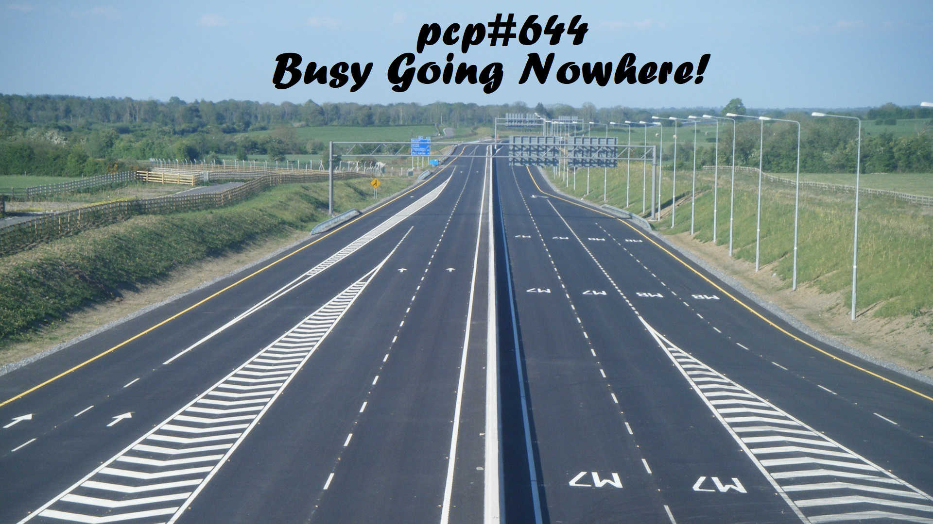 PCP#644... Busy Going Nowhere....