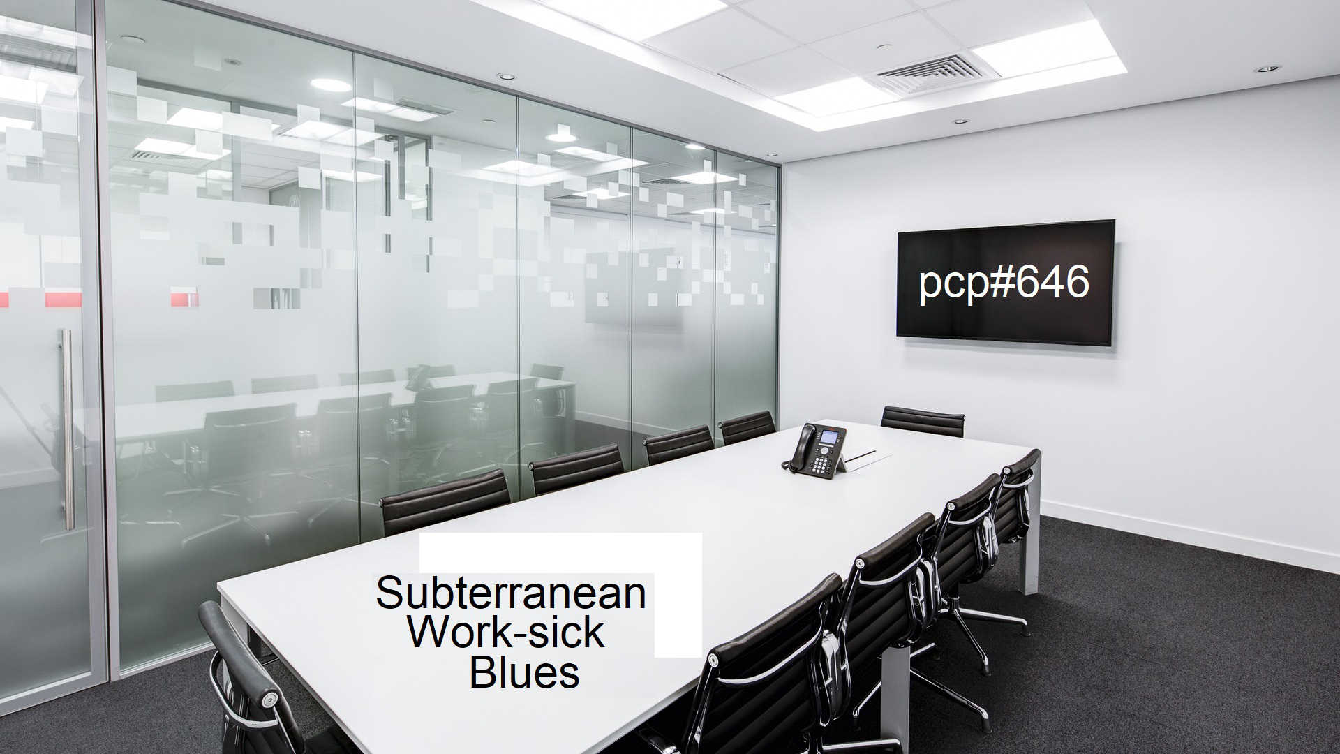 PCP#646... Subterranean Work-Sick Blues....