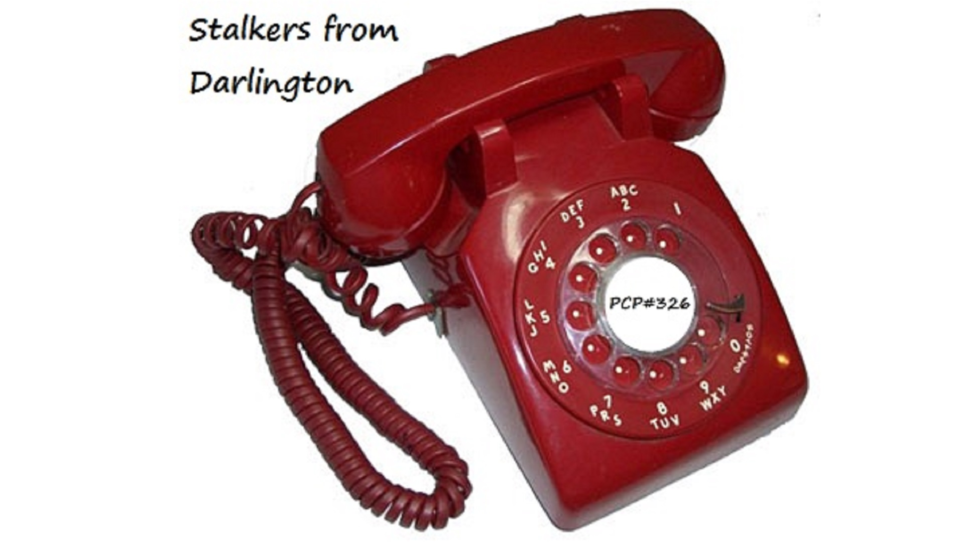 PCP#326 Rewind... Stalkers from Darlington...