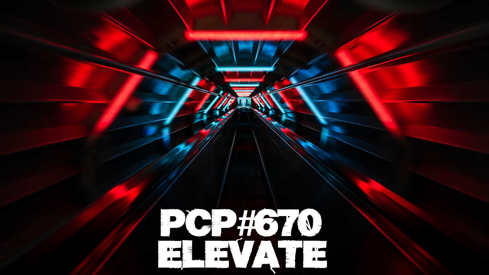 PCP#670… Elevate…