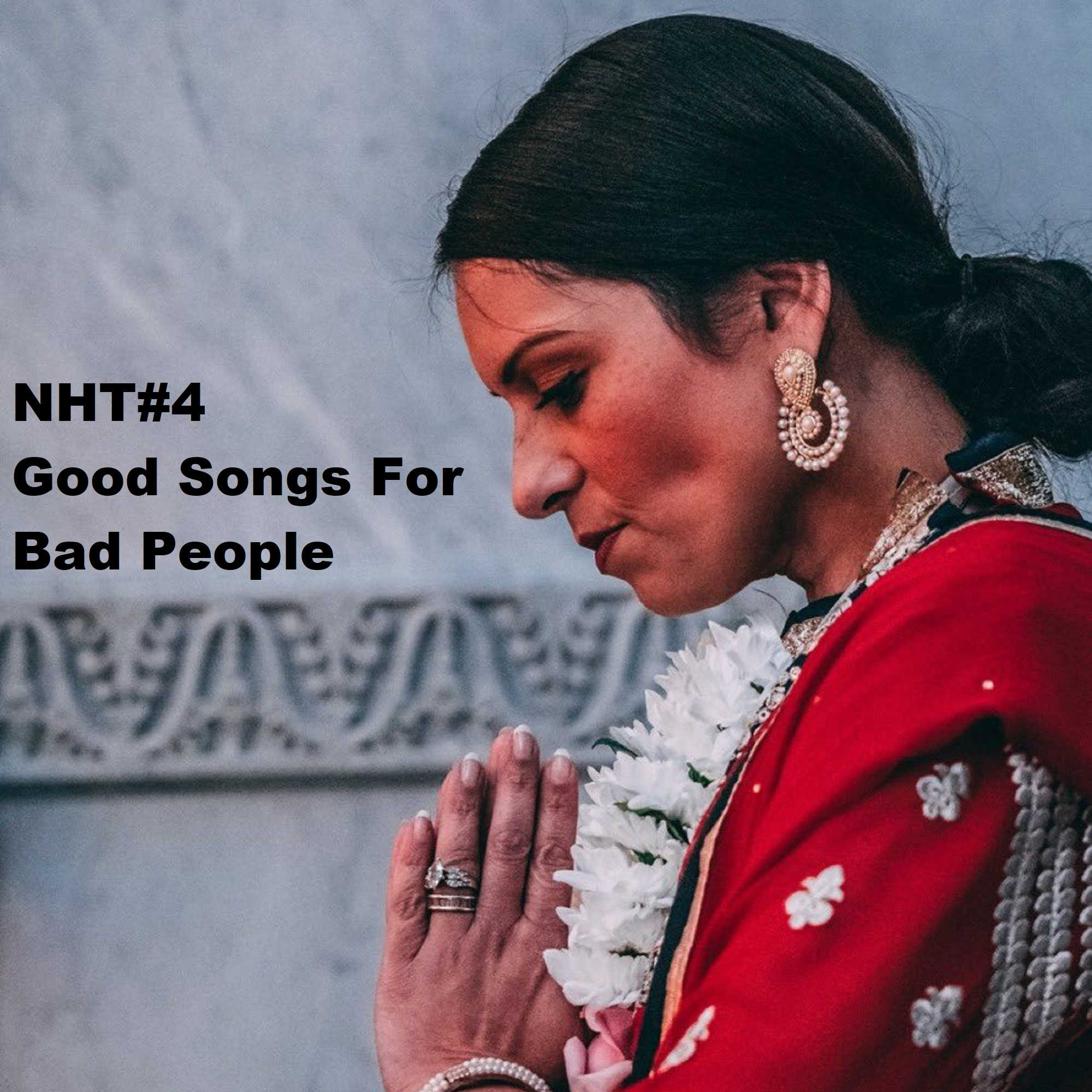 NHT#4 ... Good Songs For Bad People....