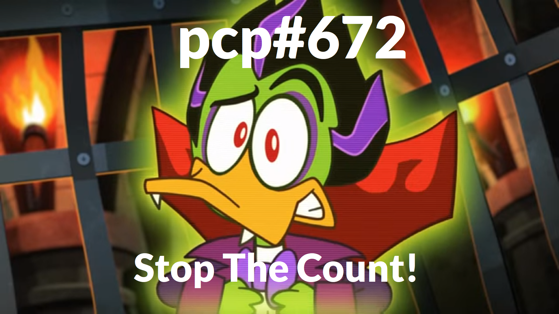 PCP#672… Stop The Count!…