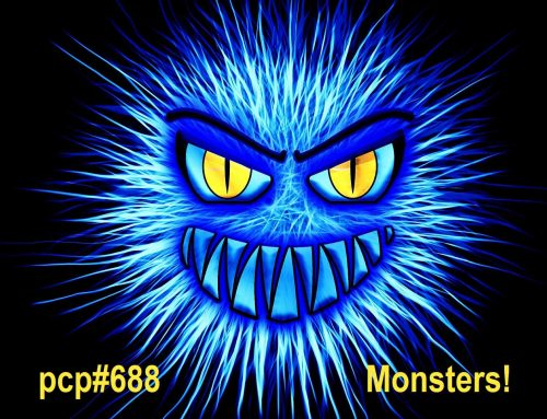 PCP#688… Monsters!
