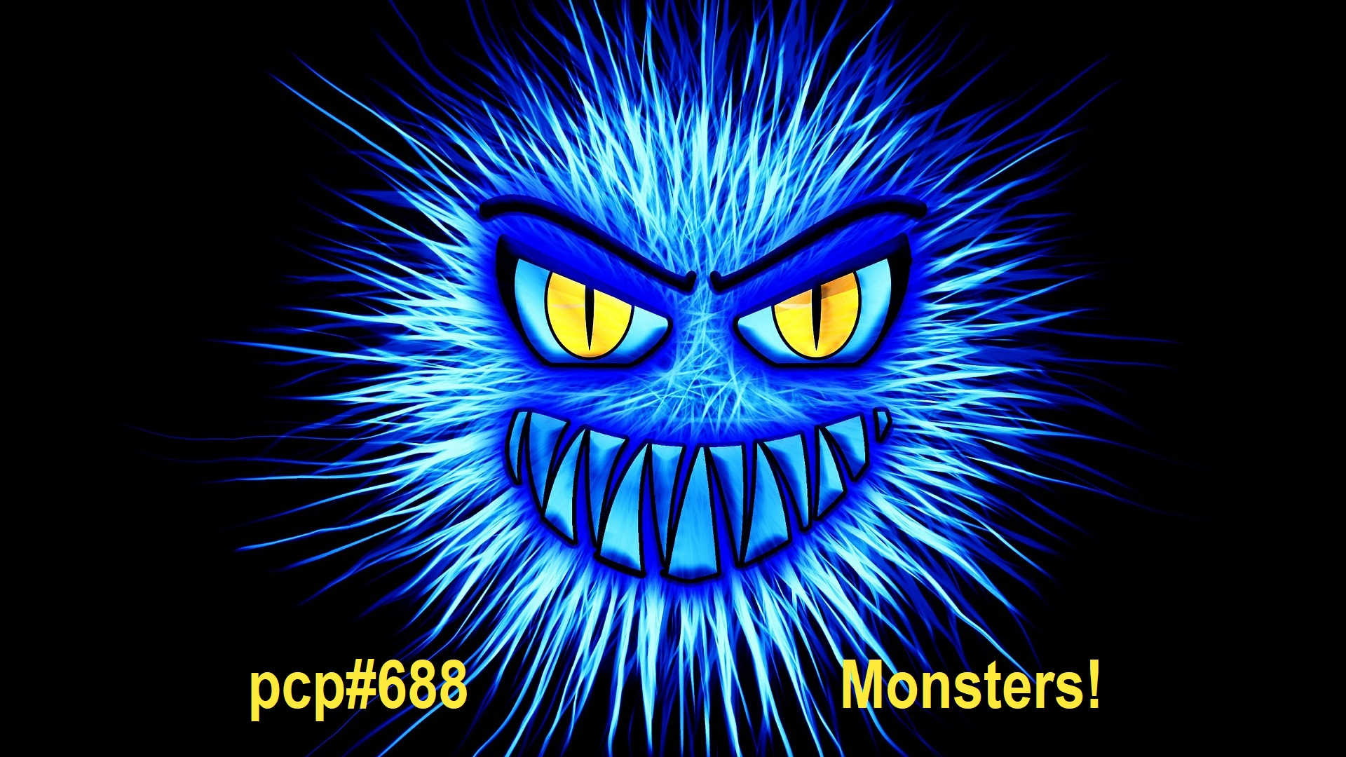 PCP#688... Monsters!